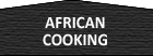 African Cooking - Ingredients