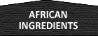 African Ingredients - Buy Online